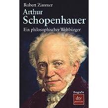 Arthur Schopenhauer: Ein philosophischer Weltbürger Biografie