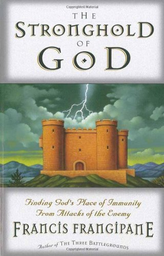 The Stronghold of God por Francis Frangipane