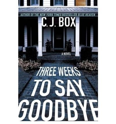THREE WEEKS TO SAY GOODBYE [Three Weeks to Say Goodbye ] BY Box, C. J.(Author)Mass Market Paperbound 03-Nov-2009