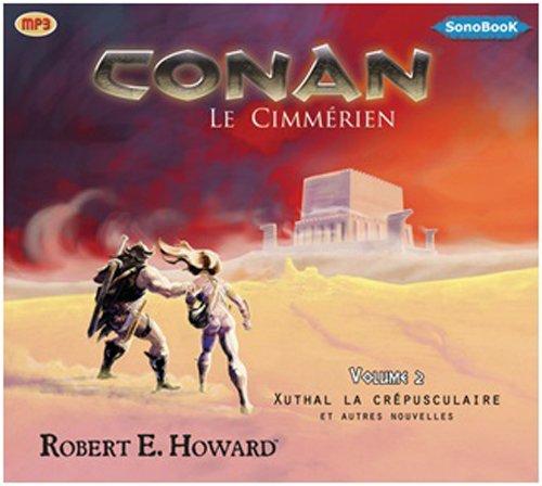 Conan le Cimmerien Nouvelles Vol 2 (Livre Audio)