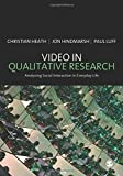 Video in Qualitative Research (Introducing Qualitative Methods series): Analysing Social Interaction in Everyday Life
