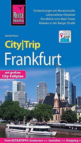 Reise Know-How CityTrip Frankfurt: Reiseführer mit Stadtplan und kostenloser Web-App