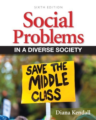Social Problems in a Diverse Society (6th Edition) 6th by Kendall, Diana (2012) Paperback