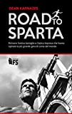 Road to Sparta. Rivivere l'antica battaglia e l'epica impresa che hanno ispirato la più grande gara di corsa del mondo