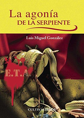 La Agonía De La Serpiente (Cultiva) por Editorial Cultiva Libros