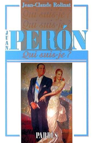 34;Qui suis-je?34; Juan Perón