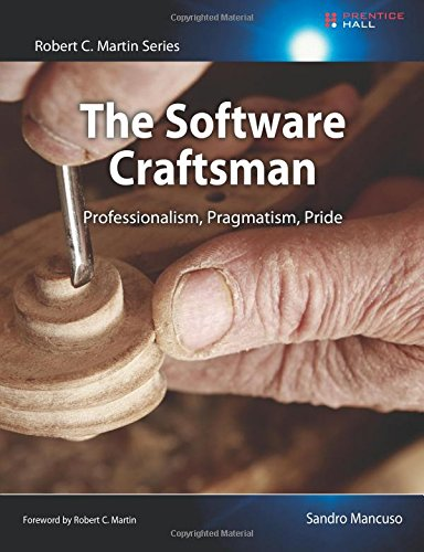 The Software Craftsman: Professionalism, Pragmatism, Pride (Robert C. Martin)