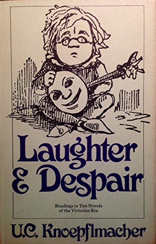 Laughter and Despair: Readings in Ten Novels of the Victorian Era