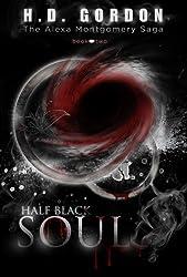Half Black Soul (The Alexa Montgomery Saga Book 2)