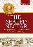 The Sealed Nectar | Biography of Prophet Muhammad (English Edition)