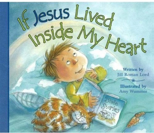 If Jesus Lived Inside My Heart by Lord, Jill Roman (BRDBK Edition) [Boardbook(2007)]