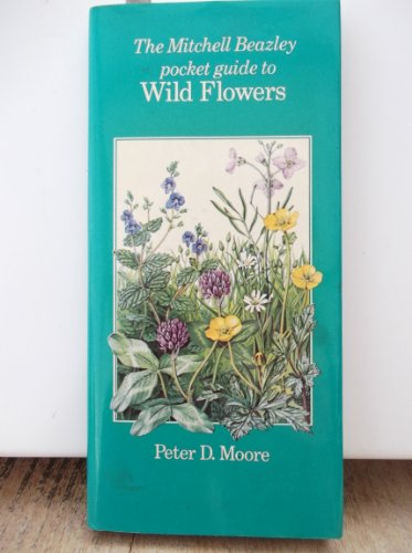 The Mitchell Beazley Pocket Guide to Wild Flowers (Mitchell Beazley Pocket Guides)