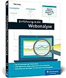 Einführung in die Webanalyse: Ideal für Ausbildung, Studium und Beruf