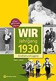 Wir vom Jahrgang 1930 - Kindheit und Jugend (Jahrgangsbände)