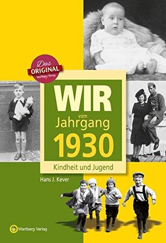Wir vom Jahrgang 1930 - Kindheit und Jugend (Jahrgangsbände): 90. Geburtstag