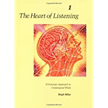 The Heart of Listening, Volume 1: A Visionary Approach to Craniosacral Work