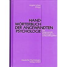 Handwörterbuch der Angewandten Psychologie: Die Angewandte Psychologie in Schlüsselbegriffen