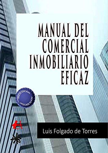 Manual del comercial inmobiliario eficaz por Luis Folgado de Torres