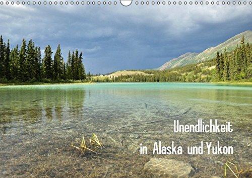Preisvergleich Produktbild Unendlichkeit in Alaska und Yukon (Wandkalender 2018 DIN A3 quer): Alaska und Yukon gelten als Inbegriff von unberührter Natur, Einsamkeit und Abenteuer. (Monatskalender, 14 Seiten ) (CALVENDO Orte)