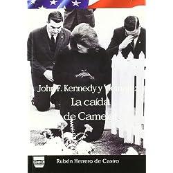 JOHN F. KENNEDY Y VIETNAM: La caida de Camelot