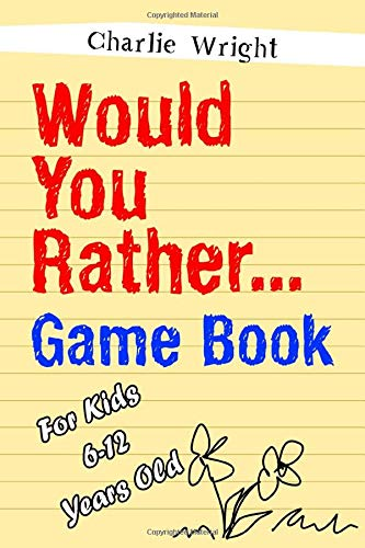 Would You Rather Game Book: For kids 6-12 Years old: Jokes and Silly Scenarios for Children