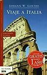 Viaje a Italia par J. W. Goethe