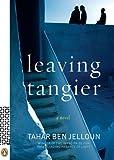 Leaving Tangier: A Novel by Ben Jelloun, Tahar (2009) Paperback
