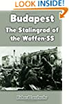 Budapest: The Stalingrad of the Waffe...