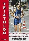 Triathlon: Dalle Hawaii ai giochi olimpici