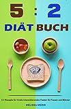 5:2 Diät Buch 5 2 Rezepte für Kindle Intermittierendes Fasten für Frauen und Männer  (German Edition)