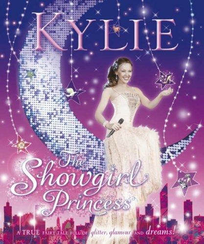 Kylie: The Showgirl Princess