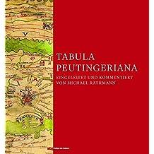 Tabula Peutingeriana: Die einzige Weltkarte aus der Antike