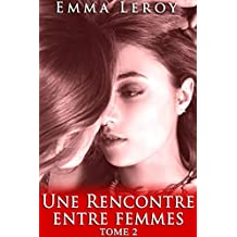 Une Rencontre Entre Femmes (Tome 2): (Érotique, Lesbienne, Interdit, Tabou, Première Fois, LGBT,  Entre Femmes)