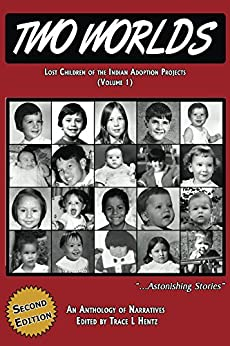 Two Worlds: Second Edition: Vol. 1: Lost Children of the Indian Adoption Projects book series by [Hentz, Trace L]