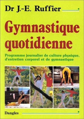 GYMNASTIQUE QUOTIDIENNE by J E RUFFIER (January 19,1980) par J E RUFFIER