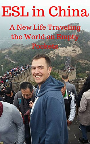esl-in-china-a-new-life-traveling-the-world-on-empty-pockets-english-edition