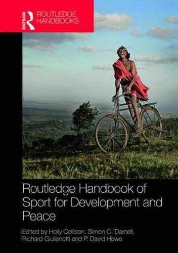 Routledge handbook of sport for development and peace / ed. by Holly Collison... [et al.] | Collison, Holly