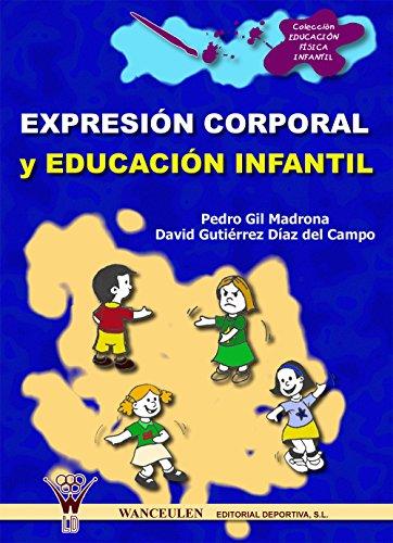Expresión corporal y educación infantil por Pedro Gil Madrona