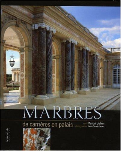 Marbres : De carrières en palais
