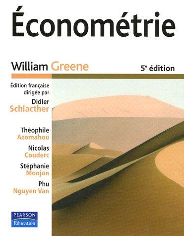 Econométrie par William Greene, Théophile Azomahou, Stéphanie Monjon, Phu Nguyen Van