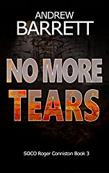 No More Tears: A gripping CSI crime thriller (Roger Conniston Book 3)