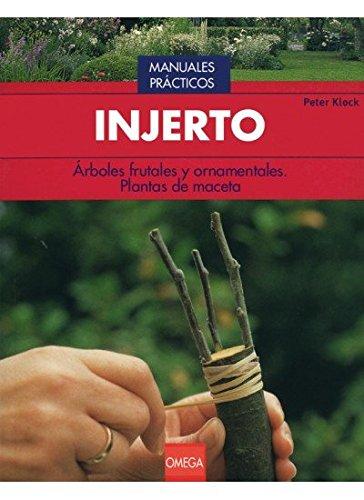 INJERTO (GUÍAS DEL NATURALISTA-JARDINERÍA-PAISAJISMO) por P. KLOCK