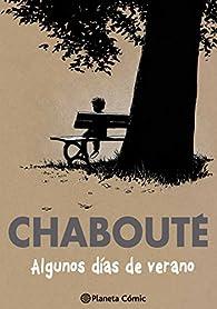 Algunos días de verano / Un oasis de felicidad par  Chabouté