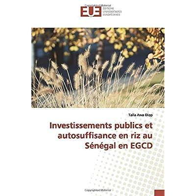Investissements publics et autosuffisance en riz au Sénégal en EGCD