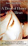 A Drop of Honey in my Heart: A moving story of love and tradition that will mark the life of a young Morrocan girl (English Edition)
