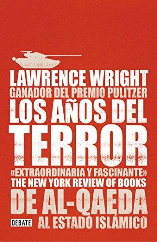 Los años del terror: De Al-Qaeda al Estado Islámico (Debate) por Lawrence Wright