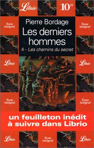 Les derniers hommes : les chemins du secret par Pierre Bordage