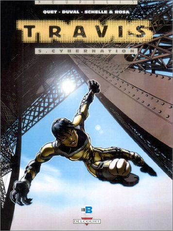 Travis, tome 5 : Cybernation