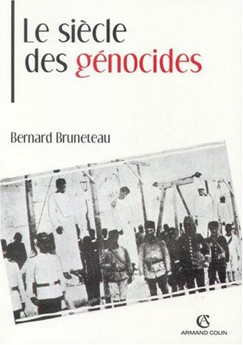 Le sicle des gnocides : Violences, massacres et processsus gnocidaires de l'Armnie au Rwanda
