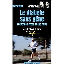 Le Diabète sans gêne : Prévention, mode de vie, suivi